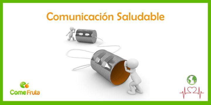 comefruta comunicación saludable