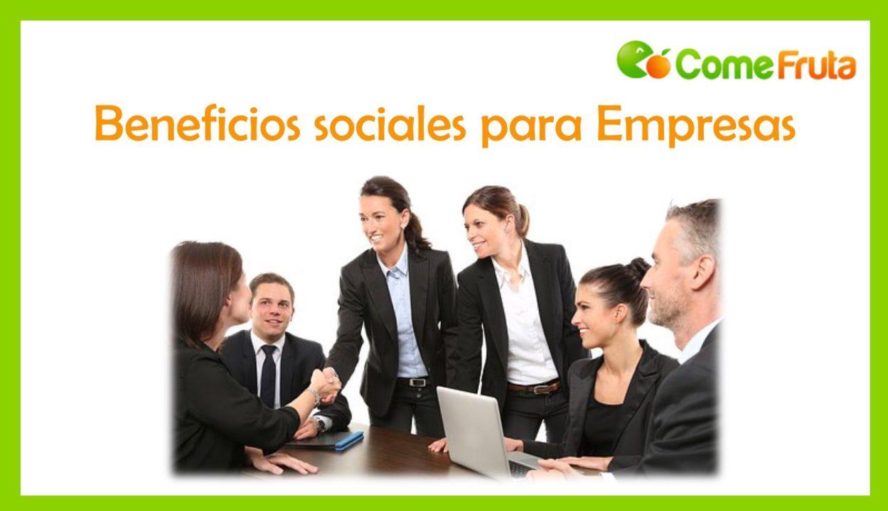 comefruta, beneficios sociales empresas